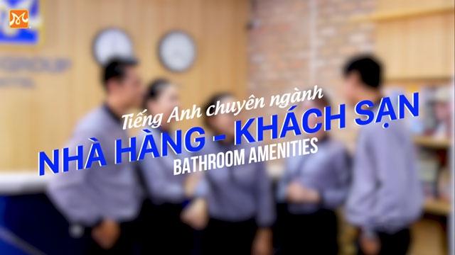 Có Những Gì Trong Amenities Trong Phòng Tắm Khách Sạn?