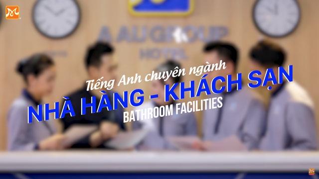 Từ Vựng Bathroom Facilities Housekeeping Khách Sạn 5 Sao Phải Nhớ